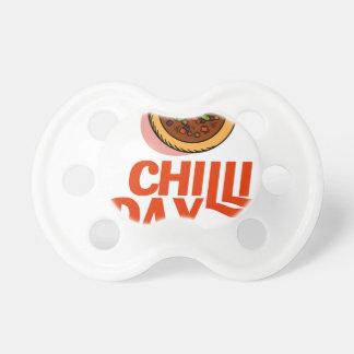 23rd February - Chilli Day - Appreciation Day Pacifiers