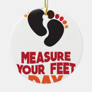 23rd January - Measure Your Feet Day Round Ceramic Ornament