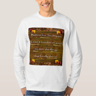 23rd Quote; Choppin' The Tree T-Shirt