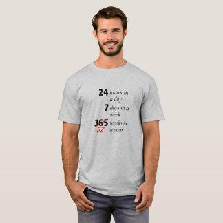 24/7/52 T-Shirt