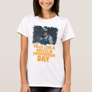 24th January - Talk Like A Grizzled Prospector Day T-Shirt