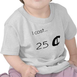25 Cents Tshirt