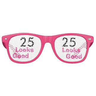 25 Looks Good © Pink Funny 25th Birthday Gag Gift Party Sunglasses