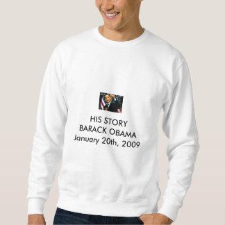 25_obama_lg[1], HIS STORYBARACK OBAMAJanuary 20... Sweatshirt