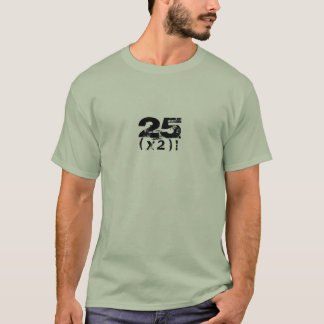 """ 25 ( x 2)! ""- mens Customizable Shirt"