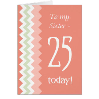 25th Birthday for Sister, Coral, Mint Chevrons Card