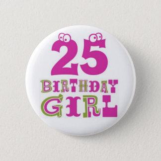 25th Birthday Girl Button Badge