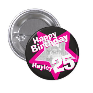 25th Birthday photo fun hot pink button/badge 1 Inch Round Button