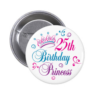25th Birthday Princess 2 Inch Round Button