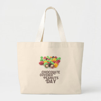 25th February - Chocolate-Covered Peanuts Day Large Tote Bag