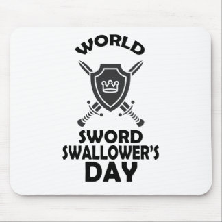 25th February - World Sword Swallower's Day Mouse Pad