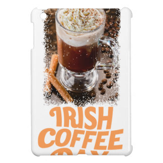 25th January - Irish Coffee Day Case For The iPad Mini