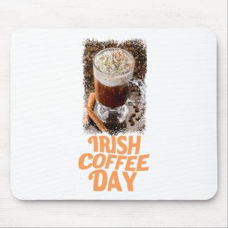 25th January - Irish Coffee Day Mouse Pad