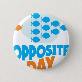 25th January - Opposite Day 2 Inch Round Button