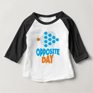 25th January - Opposite Day Baby T-Shirt