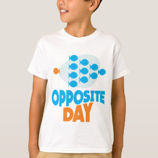 25th January - Opposite Day T-Shirt