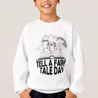 26th February - Tell A Fairy Tale Day Sweatshirt
