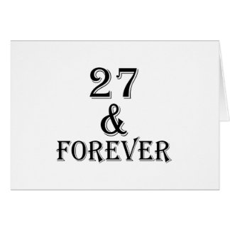 27 And  Forever Birthday Designs Card