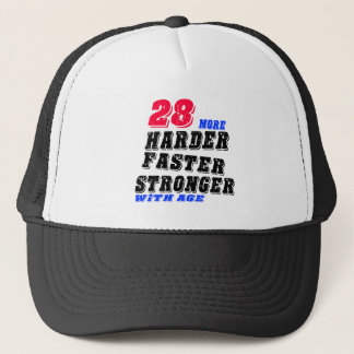 28 More Harder Faster Stronger With Age Trucker Hat
