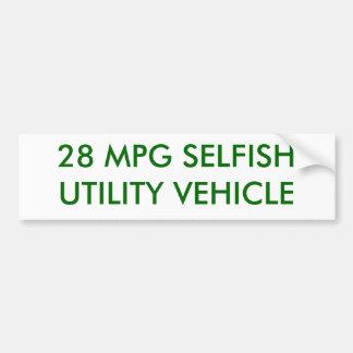 28 MPG SELFISH UTILITY VEHICLE BUMPER STICKER