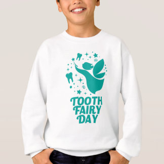 28th February - Tooth Fairy Day Sweatshirt