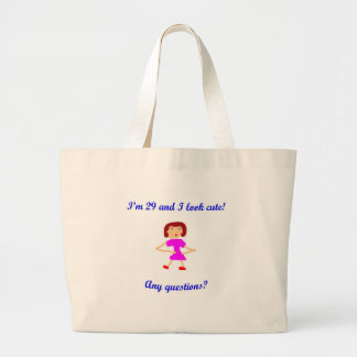 29  I'm 29 and I look cute! Large Tote Bag