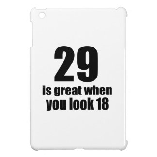 29 Is Great When You Look Birthday iPad Mini Cover