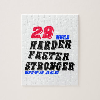 29 More Harder Faster Stronger With Age Jigsaw Puzzle