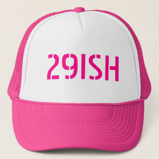 29ISH (30th) Birthday Trucker Hat
