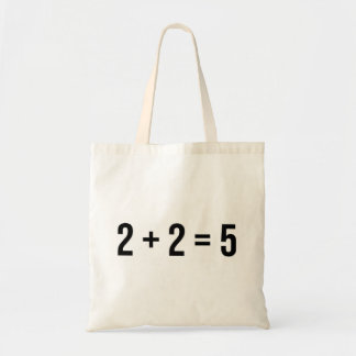 2 + 2 = 5 (Two Plus Two Equals Five) Humour Funny Tote Bag