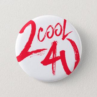 2 Cool 4 U 2 Inch Round Button