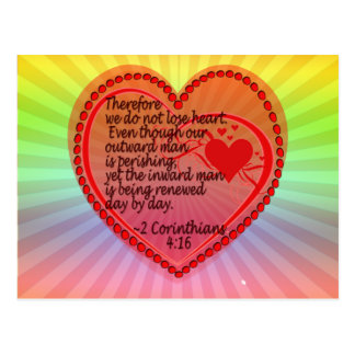 2 CORINTHIANS 4:16 THEREFORE WE DO NOT LOSE HEART. POSTCARD