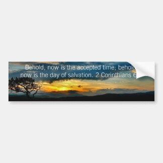 2 Corinthians 6:2 Bumper Sticker