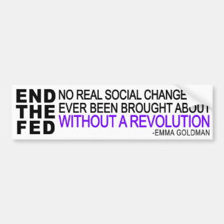 2 in 1! END THE FED + Emma Goldman quote Bumper Sticker