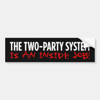 2 Party System Is An Inside Job Bumper Sticker