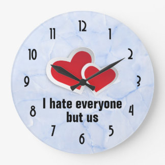 2 Red Hearts - I Hate Everyone But Us Typography Large Clock