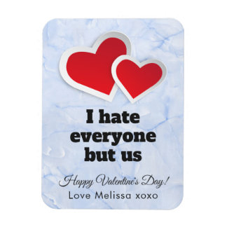 2 Red Hearts - I Hate Everyone But Us Typography Magnet