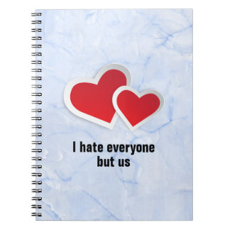 2 Red Hearts - I Hate Everyone But Us Typography Notebook