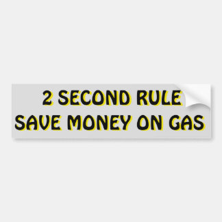 2 Second Rule Save Money On Gas Bumper Sticker