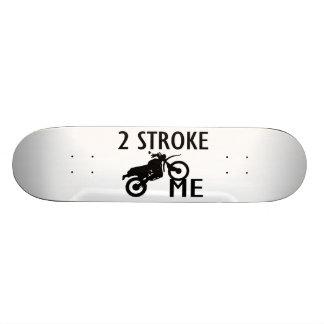 2 Stroke Me Dirt Bike Skate Board Decks