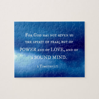 2 Timothy 1:7 For God has not given.... Jigsaw Puzzle