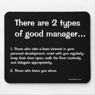 2 Types of Good Manager - Funny Management Quote Mouse Pad
