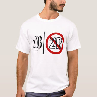 2B or not 2B Light T-Shirt