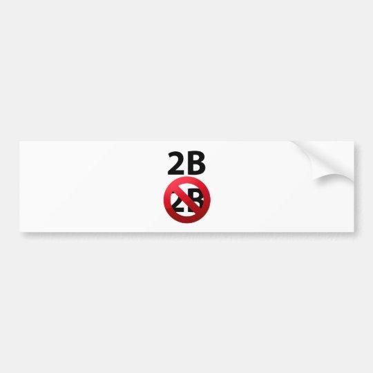 2b or not 2B Shakespeare Hamlet's morbid Tshirt.pn Bumper Sticker