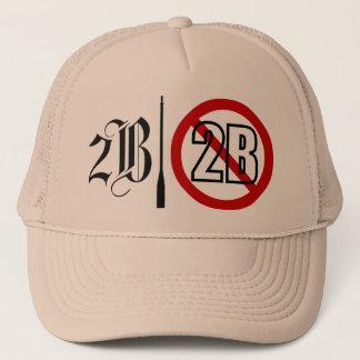 2B or not 2B Trucker Hat