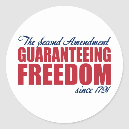 2nd Amendment - Guaranteeing Freedom Since 1791 Classic Round Sticker