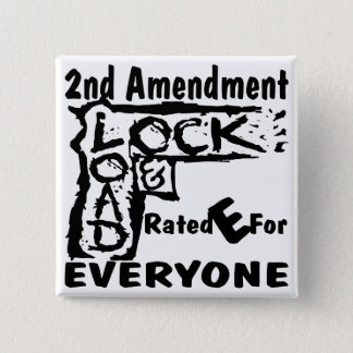 2nd Amendment Lock & Load Rated E For Everyone 2 Inch Square Button
