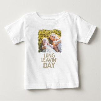 2nd February - Lung Leavin' Day - Appreciation Day Baby T-Shirt
