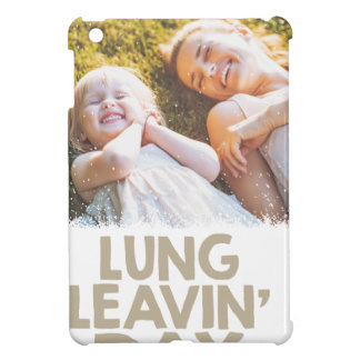 2nd February - Lung Leavin' Day - Appreciation Day iPad Mini Covers