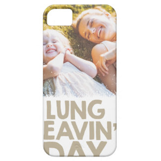 2nd February - Lung Leavin' Day - Appreciation Day iPhone 5 Case